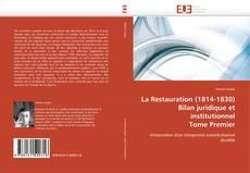 Bookcover of La Restauration (1814-1830)  Bilan juridique et institutionnel  Tome Premier