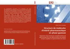 Copertina di Structure de molécules d''intérêt pharmaceutique en phase gazeuse