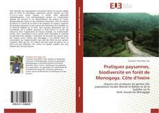 Bookcover of Pratiques paysannes, biodiversité en forêt de Monogaga, Côte d'Ivoire