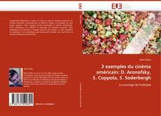 Bookcover of 3 exemples du cinéma américain: D. Aronofsky, S. Coppola, S. Soderbergh