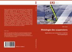 Portada del libro de Rhéologie des suspensions