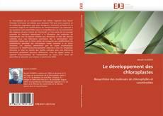 Le développement des chloroplastes kitap kapağı
