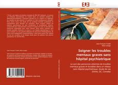 Bookcover of Soigner les troubles mentaux graves sans hôpital psychiatrique