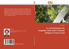Buchcover von La connaissance du singulier chez Saint Thomas d'Aquin et Duns Scot