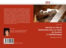 Bookcover of Identité et rôle de Melkisédeq dans un texte de Qumrân (11QMelkisédeq)