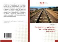 Couverture de Conception et recherche du tracé d'une voie ferroviaire