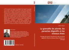 Portada del libro de La grenaille de plomb, les parasites digestifs et les oiseaux d''eau