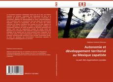 Copertina di Autonomie et développement territorial au Mexique zapatiste