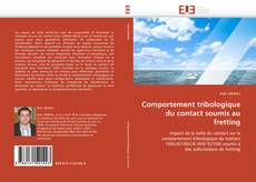 Bookcover of Comportement tribologique du contact soumis au fretting
