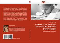 Couverture de L''estime de soi des élèves éprouvant des difficultés d''apprentissage