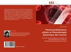 Bookcover of Photosensibilisateurs utilisés en Photothérapie Dynamique des Cancers
