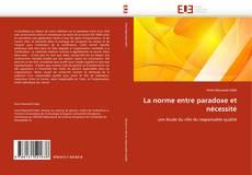 Bookcover of La norme entre paradoxe et nécessité