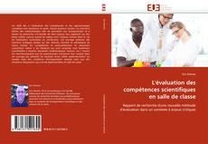 Couverture de L''évaluation des compétences scientifiques en salle de classe