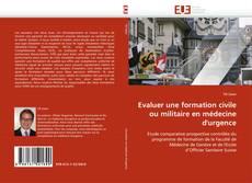Evaluer une formation civile ou militaire en médecine d''urgence kitap kapağı