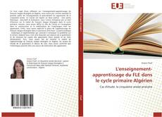 Couverture de L'enseignement-apprentissage du FLE dans le cycle primaire Algérien