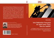 Borítókép a  Une fédération française du Sport pour Tous: rêve ou réalité? - hoz