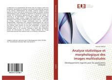 Bookcover of Analyse statistique et morphologique des images multivaluées