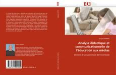Couverture de Analyse didactique et communicationnelle de l''éducation aux médias