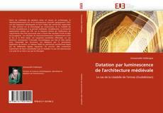 Bookcover of Datation par luminescence de l''architecture médiévale