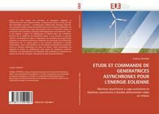 Couverture de ETUDE ET COMMANDE DE GENERATRICES ASYNCHRONES POUR L'ENERGIE EOLIENNE