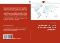 Couverture de INGÉNIERIE DE TRAFIC INTER-DOMAINE POUR L''INTERNET
