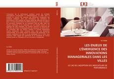 Couverture de LES ENJEUX DE L'ÉMERGENCE DES INNOVATIONS MANAGERIALES DANS LES VILLES