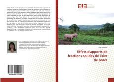 Portada del libro de Effets d'apports de fractions solides de lisier de porcs