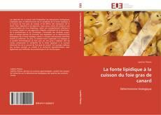 Bookcover of La fonte lipidique à la cuisson du foie gras de canard