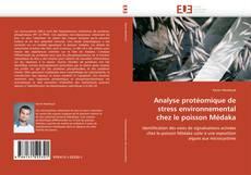 Bookcover of Analyse protéomique de stress environnemental chez le poisson Médaka