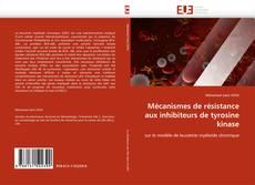 Buchcover von Mécanismes de résistance aux inhibiteurs de tyrosine kinase