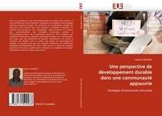 Copertina di Une perspective de développement durable dans une communauté appauvrie