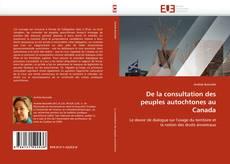 Couverture de De la consultation des peuples autochtones au Canada