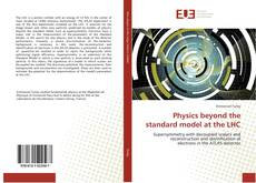 Bookcover of Physics beyond the standard model at the LHC