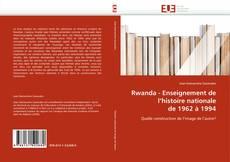 Bookcover of Rwanda - Enseignement de l''histoire nationale de 1962 à 1994