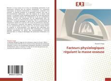Bookcover of Facteurs physiologiques régulant la masse osseuse