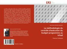 Couverture de La méthodologie du contrôle d''exécution du budget-programme au tchad