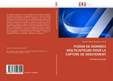Bookcover of FUSION DE DONNEES MULTICAPTEURS POUR LA CAPTURE DE MOUVEMENT
