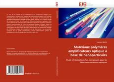 Couverture de Matériaux polymères amplificateurs optique à base de nanoparticules