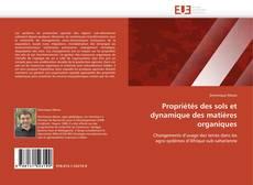 Bookcover of Propriétés des sols et dynamique des matières organiques