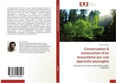 Couverture de Conservation & restauration d'un écosystème par une approche paysagère