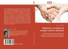 Portada del libro de Alzheimer: la réalité de couples vivant à domicile