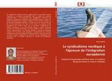 Buchcover von Le syndicalisme nordique à l''épreuve de l''intégration européenne