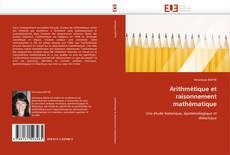 Bookcover of Arithmétique et raisonnement mathématique