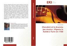 Bookcover of Cherubini et le dramma per musica : Ifigenia in Aulide à Turin en 1788