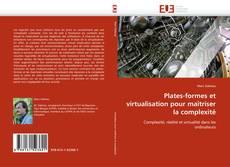 Bookcover of Plates-formes et virtualisation pour maîtriser la complexité