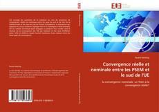 Convergence réelle et nominale entre les PSEM et le sud de l''UE的封面