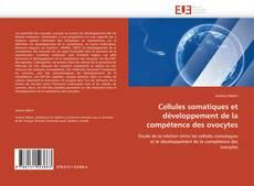 Cellules somatiques et développement de la compétence des ovocytes kitap kapağı