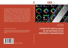 Couverture de COMPLEXES METALLIQUES DE Bis-HETEROCYCLES: PROPRIETES MAGNETIQUES
