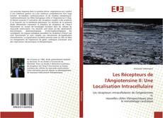 Portada del libro de Les Récepteurs de l'Angiotensine II: Une Localisation Intracellulaire