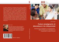 Couverture de Futurs enseignants et éducateurs à la citoyenneté